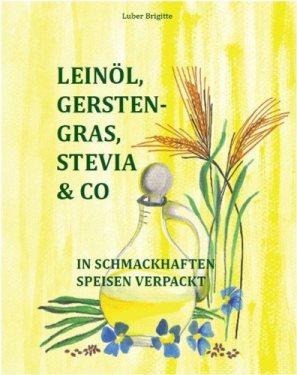 Leinöl, Gerstengras, Stevia